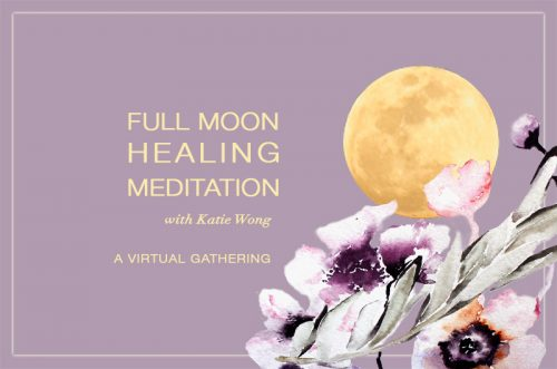 full moon healing meditation with Katie Wong